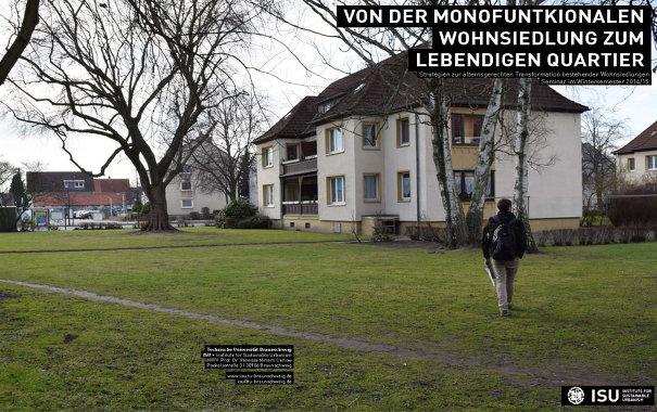 Workshop am ISU, TU Braunschweig, Strategien zur alternsgerechten Transformation bestehender Wohnsiedlungen