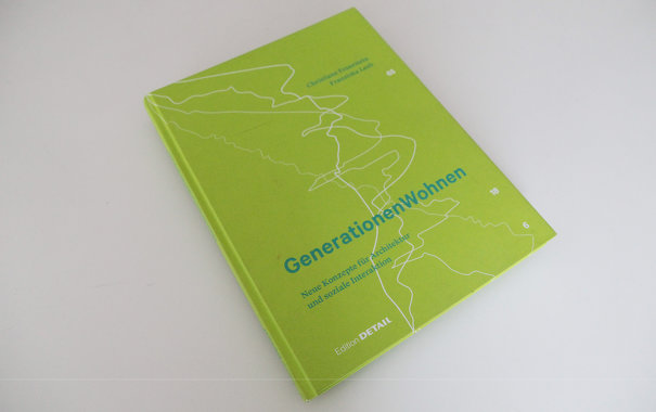 Generationen Wohnen, 2015, Neue Konzepte für Architektur und soziale Interaktionen