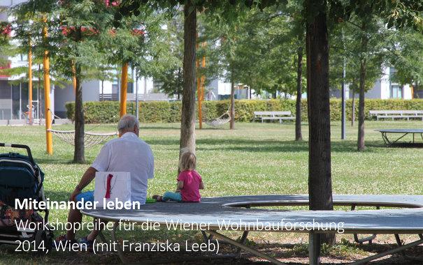 Workshopreihe Alternsgerechte Wohnformen im geförderten Wohnungsbau in Wien, mit Franziska Leeb